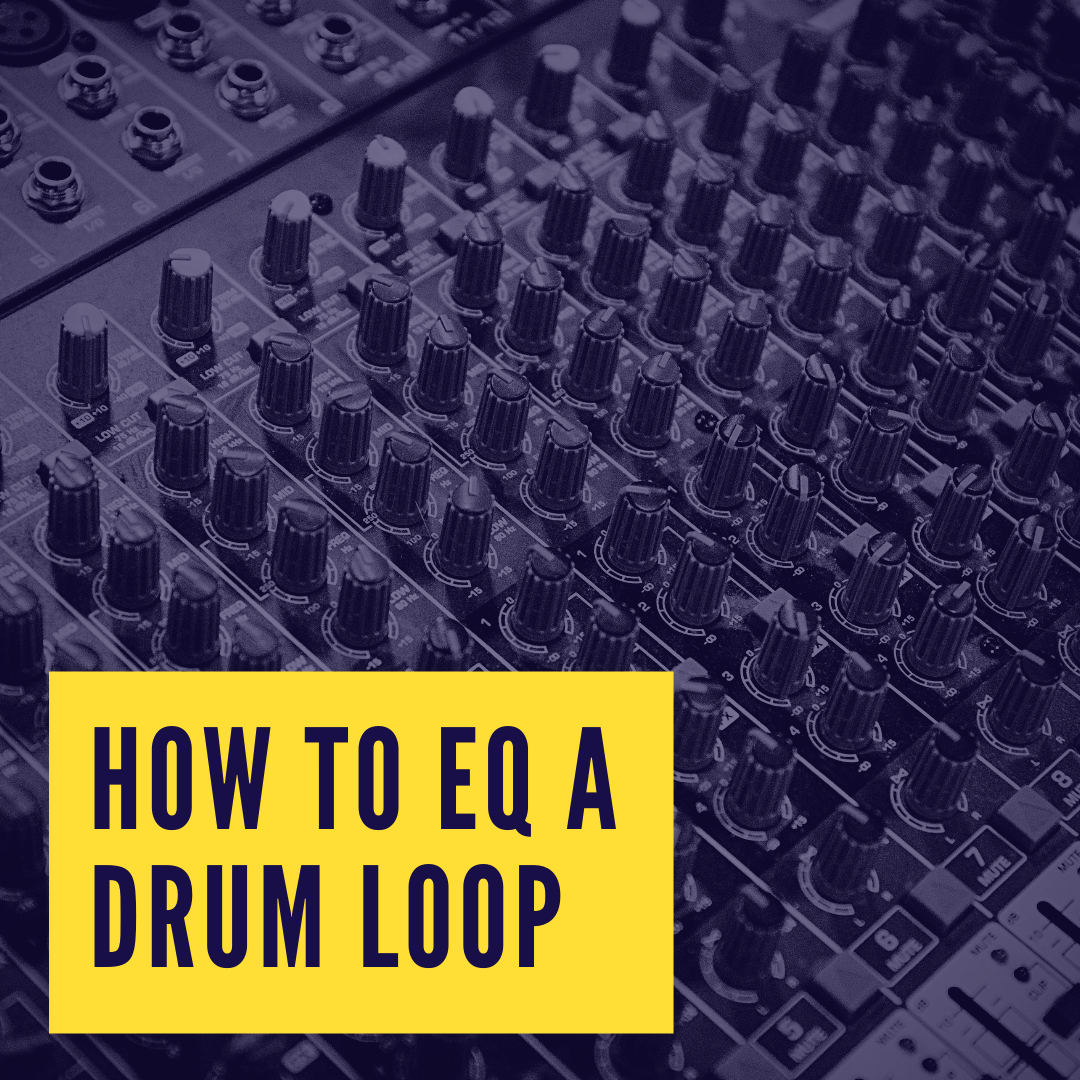How To EQ a Drum Loop